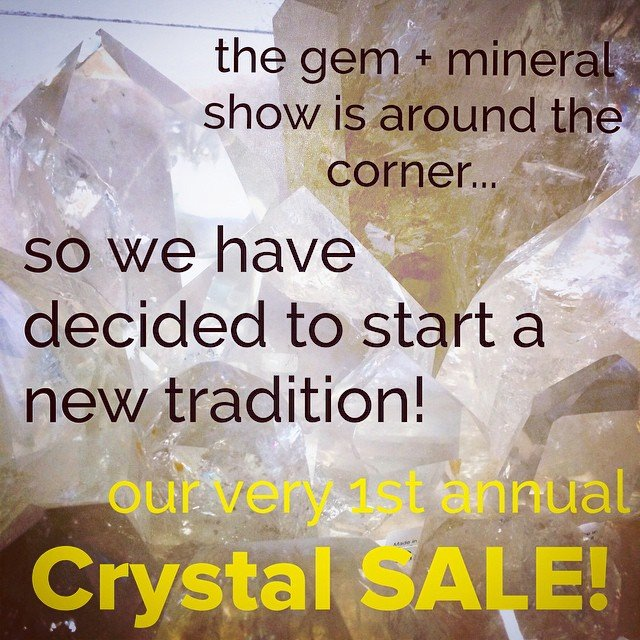 "We have less than a month for our current crystals to make their way to their forever homes! We need to make room for the new collections, so next week our month long sale will kick off - each week working our way up to 50% off all crystals by valentines day! 20% off all crystals starts NOW! A pre sale just for our social media followers so you MUST mention ""secret sale"" when we ring you up! You have a week until everyone knows!"