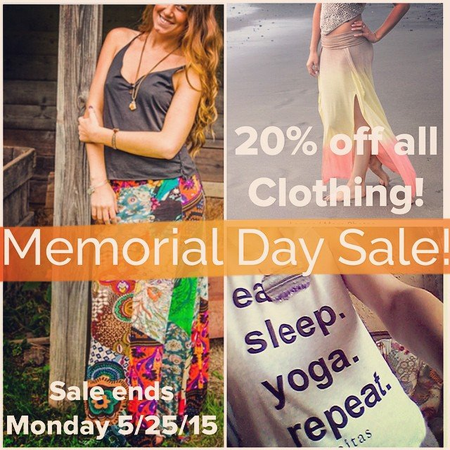 Happy Memorial Weekend! 20% off all clothing, this weekend only! Sale ends Monday 5/25/15 not valid with any other discounts.