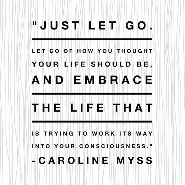 #Saturday #inspiration from #carolinemyss . #letgo and #embrace what is waiting!