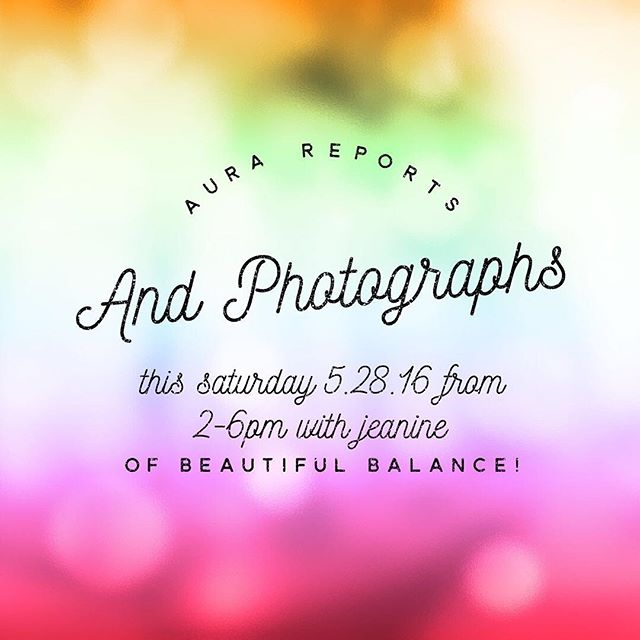 Come join us this Saturday May 28, 2016 for #Aura photos and reports with Jeanine of #beautifulbalance ! Gain insight of your energetic field and balance! Only a few spaces are available! Call us at 760.753.2345 for more information or to reserve your space!