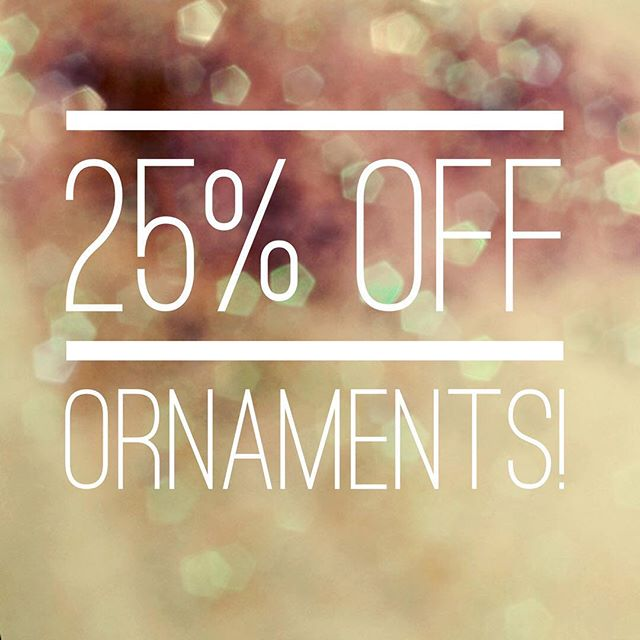 Our #ornament #sale starts today! 25% off ornaments! See associate for details, exclusions apply.