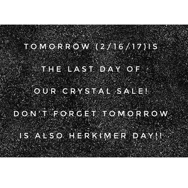 Tomorrow is the last day of our #crystalsale ! In #celebration of Lorraine's #birthday tomorrow is also #herkimerday ! The first 100 guests with purchases will receive a free #herkimer #diamond!! *exclusions apply. See associate for details*