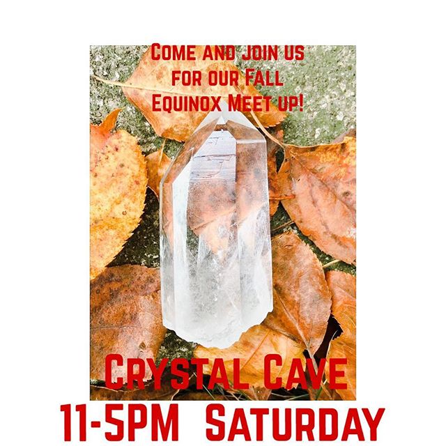 Come by the Crystal Cave as we enter into the first day of Fall! They will be going over the energies during this shift, how to create a Harvest Alter and some guided activities! astrology signs most affected during this time and a little history 101 behind this fall harvest will be gone over as well! Refreshments will be provided along with a Harvest herbal blend tea made over at the Crystal Cave! Time:3-5pm Where: Crystal Cave When: Saturday 22ndAdmission: Free! Suggested donation of $5.00 if you feel called to do so!